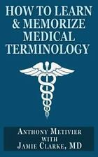 How to Learn and Memorize Medical Terminology : ... Using a Memory Palace Spe...