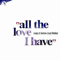 All The Love I Have Songs of Andrew Lloyd Webber [CD]
