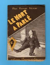 ►FERENCZI - MON ROMAN POLICIER N°40 - LE MORT A PARLE  - L.FRACHET -1947
