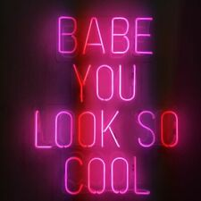 """Babe You Look So Cool Handmade Neon Sign Acrylic 20""""x16"""" Bedroom Bar With Dimmer"""