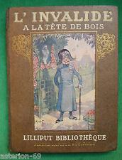 LA20 ENFANTINA L'INVALIDE A LA TÊTE DE BOIS G DE LAUTREC ILL AVELOT 1910 LAFITTE