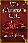The Minstrel's Tale: By Anna Questerly