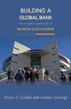Building a Global Bank : The Transformation of Banco Santander by Adrian...