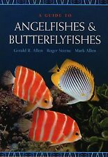 A Guide to Angelfishes and Butterflyfishes Allen Steene