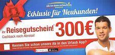 300 €+50 €+25 € EURO AB-IN-DEN-URLAUB.DE GUTSCHEIN REISEGUTSCHEIN BIS 31.08.2017