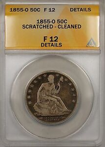 1855-O Seated Liberty Silver Half Dollar 50c Coin ANACS F12 Cleaned Scratched