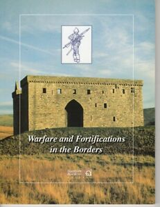 Warfare and Fortifications in the Borders J Dent & R McDonald Scotland