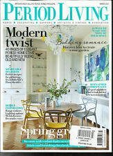 PERIOD LIVING,   MARCH, 2017  ( BRITAIN'S BEST SELLING PERIOD HOMES MAGAZINE )