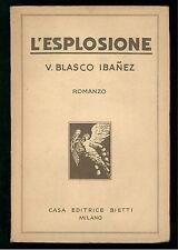 IBANEZ BLASCO V. L' ESPLOSIONE  BIETTI 1930 I° EDIZ. INTERNAZIONALE 53