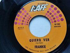 "FRANKIE - Quiero Ver / Engano 1971 RAFF Ranchera Bolero 7"""
