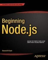 Beginning Node. Js: By Syed, Basarat Ali