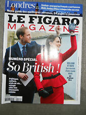 LE FIGARO MAGAZINE 22 AVRIL 2011 NUMERO SPECIAL SO BRITISH/LONDRES/WILLIAM &KATe