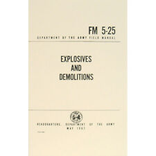 "U.S. Army Field Manual ""EXPLOSIVES AND DEMOLITIONS"" FM 5-25 May 1967 New"