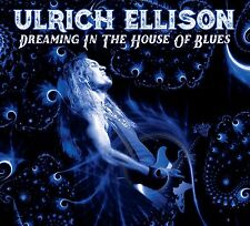 ULRICH ELLISON: DREAMING IN THE HOUSE OF BLUES CD (EXCELLENT BLUES/ROCK GUITAR)
