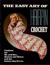 Easy Art of Hairpin Crochet Patterns Shawl Afghan Hat Skirt Vest Baby 1971
