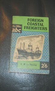Ian Allan ABC Foreign Coastal Freighters, 1959 H.M LeFleming
