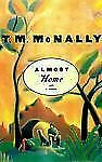Almost Home by T. M. McNally (1998, Hardcover)
