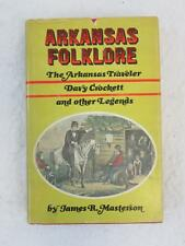 Masterson ARKANSAS FOLKLORE Arkansas Traveler, Davey Crockett 1974 Rose Publ.