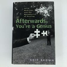 Afterwards, You're a Genius : Faith, Medicine and the Metaphysics of Healing by