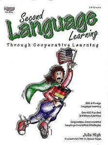 Second Language Learning: Through Cooperative Learning by Julie High...