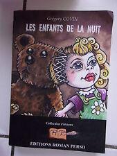 Gregory COVIN Les enfants de la nuit ( éditions Roman Perso 2008 )