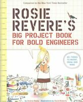 Rosie Revere's Big Project Book for Bold Engineers by Andrea Beaty 9781419719103