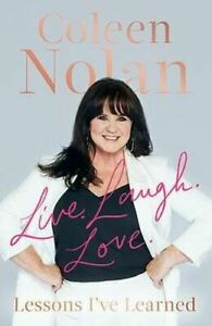 Live. Laugh. Love.: Lessons I've Learned by Coleen Nolan