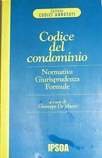 G. DE MARZO CODICE DEL CONDOMINIO NORMATIVA, GIURISPRUDENZA, FORMULE IPSOA 1999