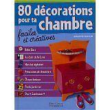 Schneegans Marie-Pierre - Quatre vingts décoration pour ta chambre - 2003 - Cart