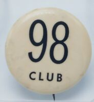 """Vintage and Unusual """"98 Club"""" Pinback Button 1 1/2"""" Diameter Good Condition"""