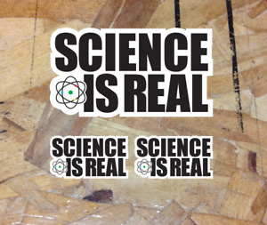 """Science is Real Quote Vinyl Decal Bumper Window Sticker Truth 3 for 1 - 4"""" Wide"""