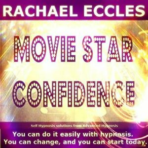 Movie Star Confidence, Get Super Confident Hypnotherapy Self Hypnosis CD