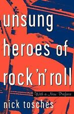 Unsung Heroes of Rock 'n' Roll : The Birth of Rock in the Wild Years Before...