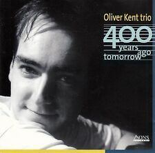 OLIVER KENT TRIO : 400 YEARS AGO TOMORROW / CD - TOP-ZUSTAND
