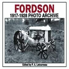 Fordson 1917-1928 Photo Archive by P. A. Letourneau