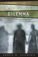 The Ex-Prisoner's Dilemma: How Women Negotiate Competing Narratives of Reentry