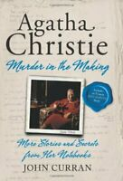 Agatha Christie: Murder in the Making: More Stories and Secre... by Curran, John