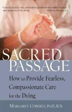 Sacred Passage: How to Provide Fearless, Compassionate Care for the Dying Cober