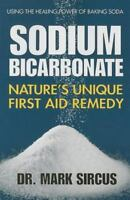 Sodium Bicarbonate: Nature's Unique First Aid Remedy (Paperback or Softback)