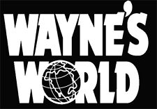 Wayne's World Vinyl decal car window Sticker white or black