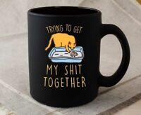 Trying to Get My Sh!t Together Mug Funny Cat Mom Mug Cat Coffee Tea Cup Mug Gift