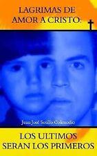 Lagrimas de Amor a Cristo by Juan Jose Sotillo Colimodio (2004, Paperback)