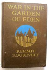 War in the Garden of Eden, 1st Ed., Kermit Roosevelt, 1919, Scribner's - Good+