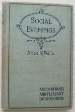 Social Evenings A Book Of Games and Pleasant Entertainments Amos Wells 1894