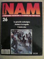 SPECIAL NAM n° 26 Le génocide cambodgien. Prélude à la tragédie. L'année zéro.
