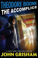 Theodore Boone: The Accomplice Hardcover 2019 by John Grisham