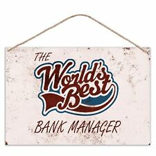 The Worlds Best Bank Manager - Vintage Look Metal Large Plaque Sign 30x20cm