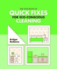 The Little Book of Quick Fixes for Eco Conscious C