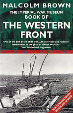 The Imperial War Museum Book of the Western Front by Malcolm Brown...