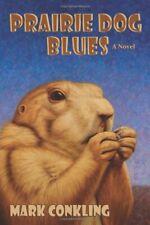 Prairie Dog Blues A Novel